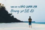 Tung Bay Tại Đảo Quan Lạn Hoang Sơ Tột Độ